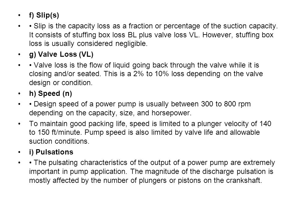 f) Slip(s) Slip is the capacity loss as a fraction or percentage of the suction capacity.