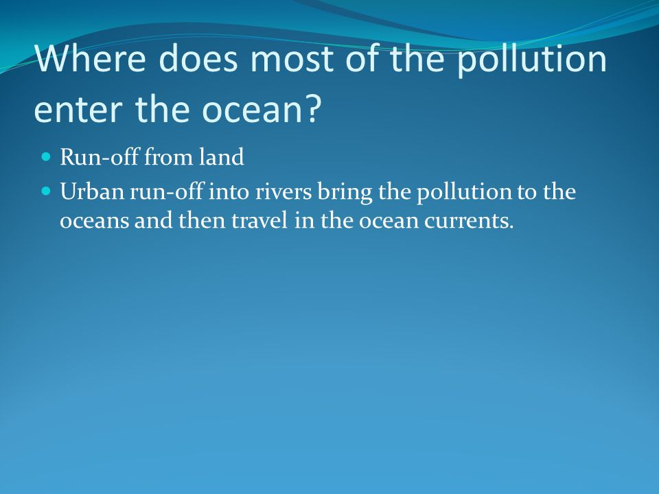 Where does most of the pollution enter the ocean.