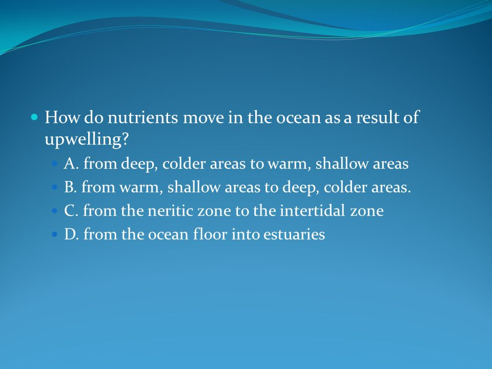 How do nutrients move in the ocean as a result of upwelling.