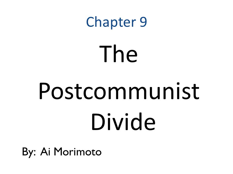Chapter 9 the postcommunist divide by ai morimoto ppt download 1 chapter 9 the postcommunist divide by ai morimoto publicscrutiny Gallery