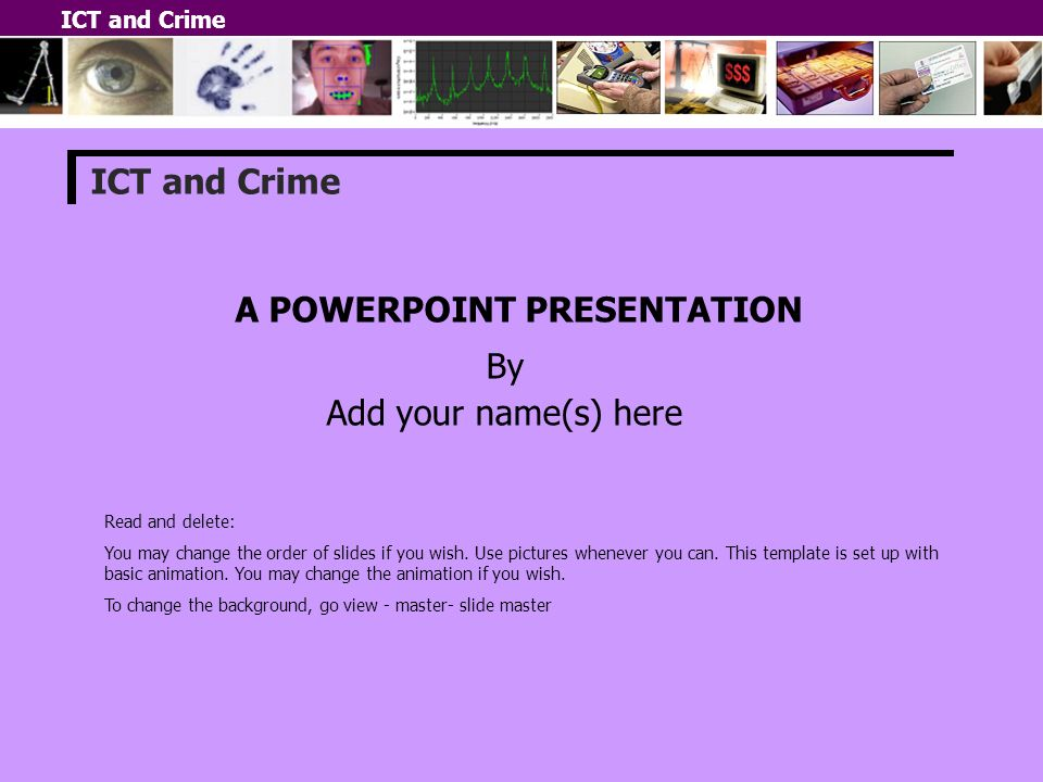 Ict and crime a powerpoint presentation by add your names here ict ict and crime a powerpoint presentation by add your names here ict and toneelgroepblik Choice Image