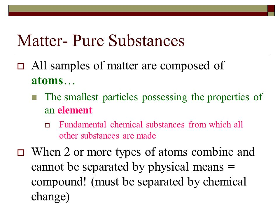 Chemistry Chapter 3 Notes #2. Matter Pure Substances (can be ...