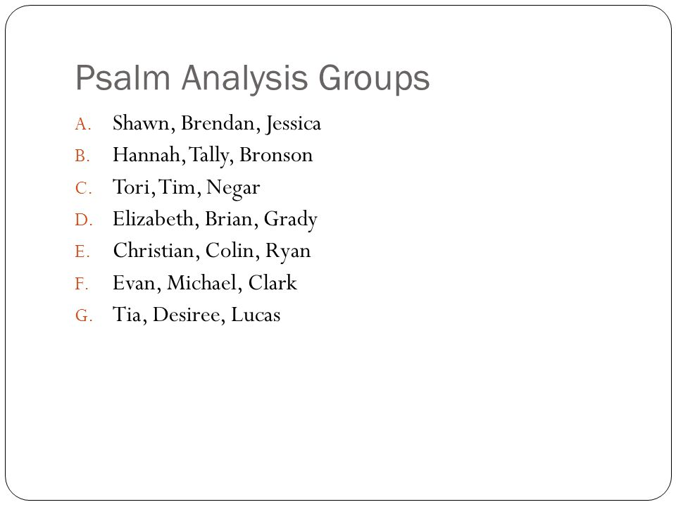 Psalm Analysis Groups A. Shawn, Brendan, Jessica B.