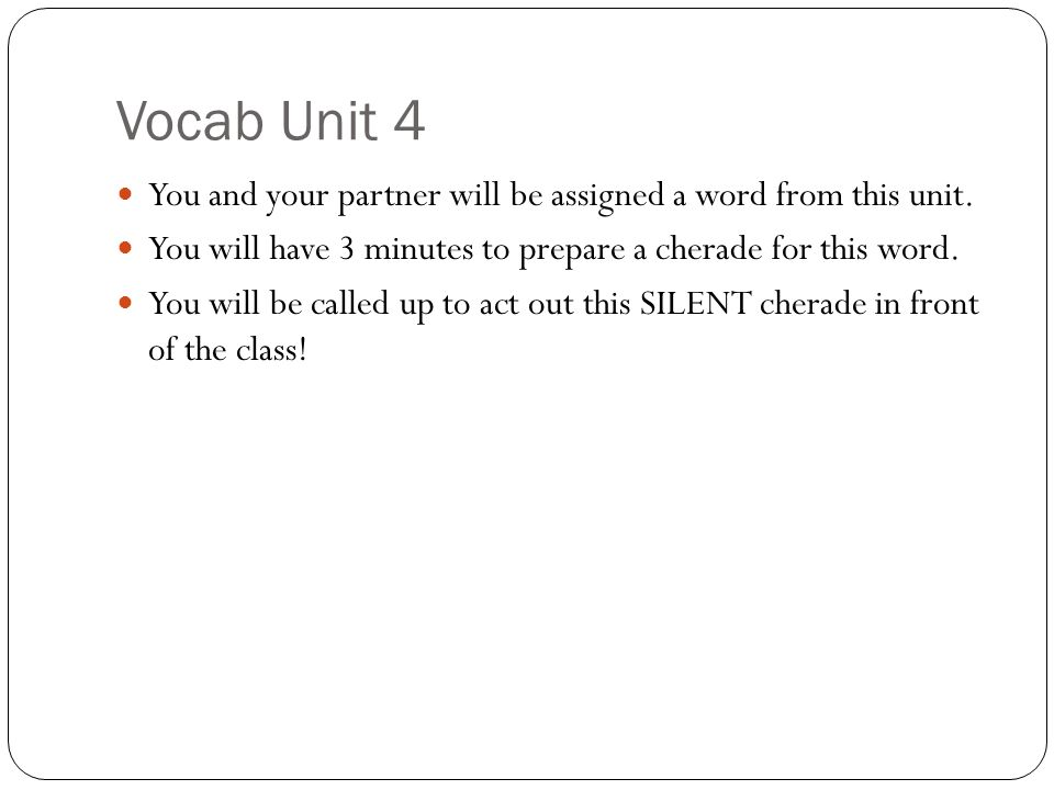 Vocab Unit 4 You and your partner will be assigned a word from this unit.