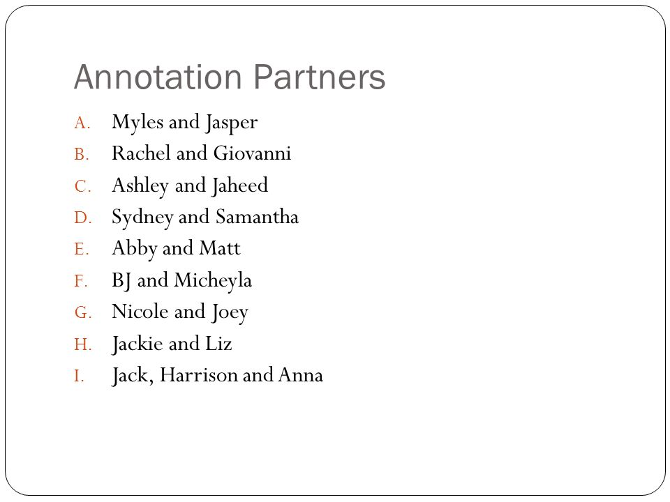 Annotation Partners A. Myles and Jasper B. Rachel and Giovanni C.