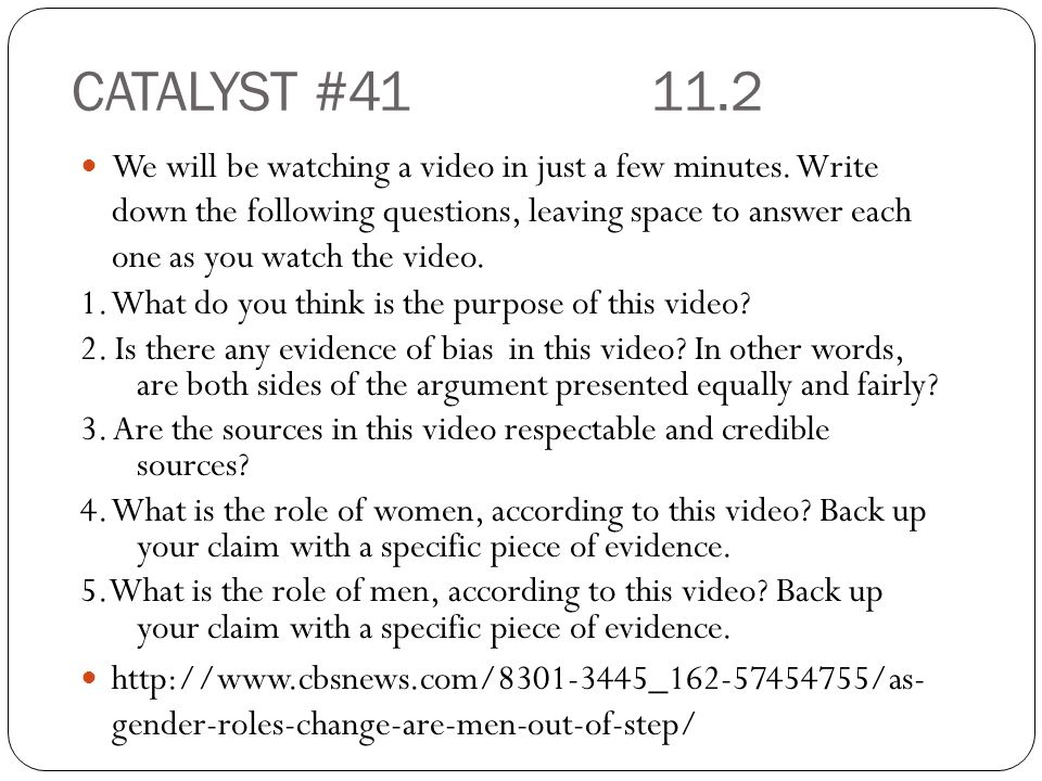 CATALYST #41 11.2 We will be watching a video in just a few minutes.