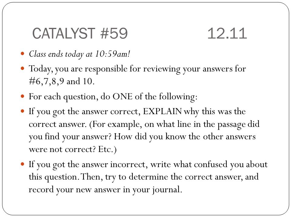 CATALYST #59 12.11 Class ends today at 10:59am.