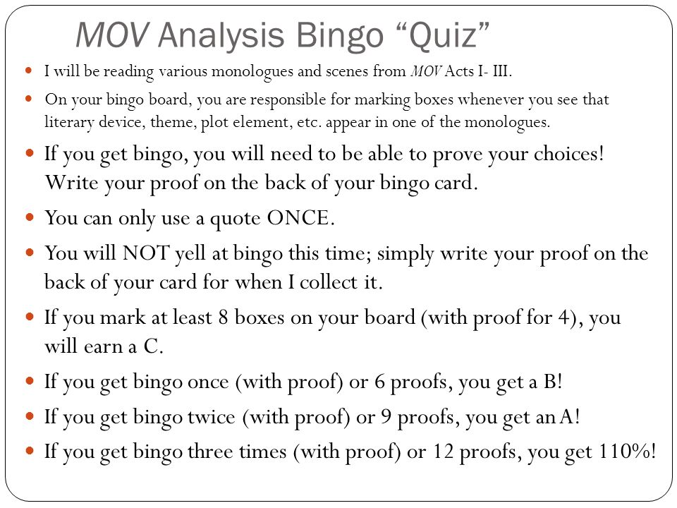 MOV Analysis Bingo Quiz I will be reading various monologues and scenes from MOV Acts I- III.
