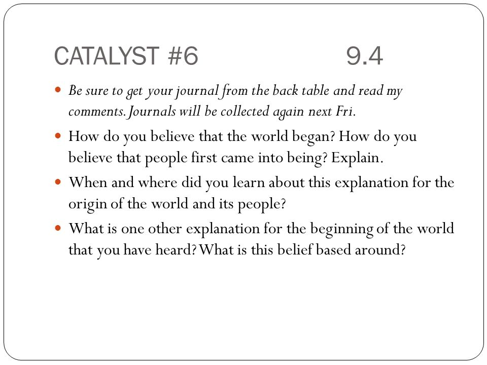 CATALYST #69.4 Be sure to get your journal from the back table and read my comments.