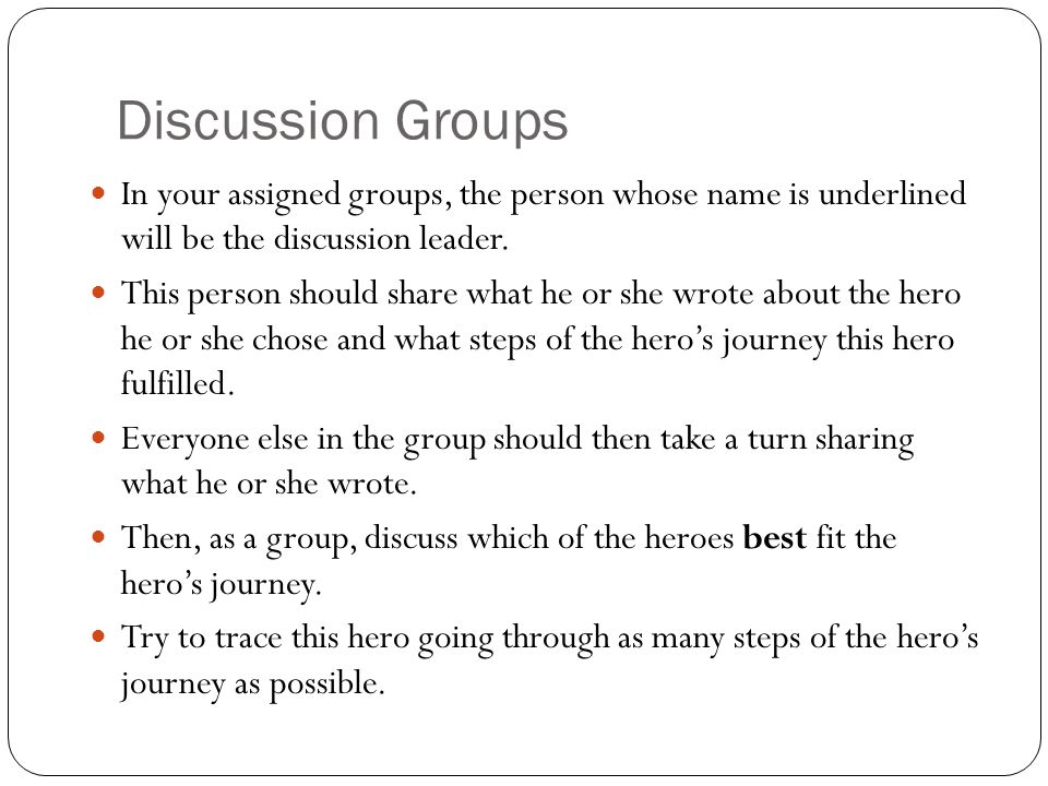 Discussion Groups In your assigned groups, the person whose name is underlined will be the discussion leader.