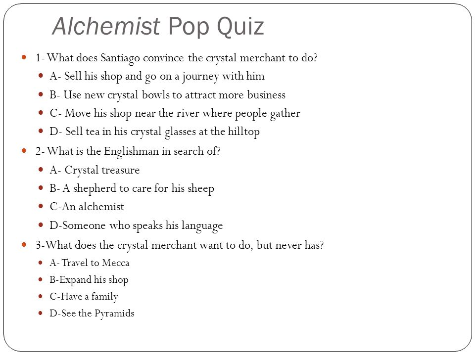 Alchemist Pop Quiz 1- What does Santiago convince the crystal merchant to do.
