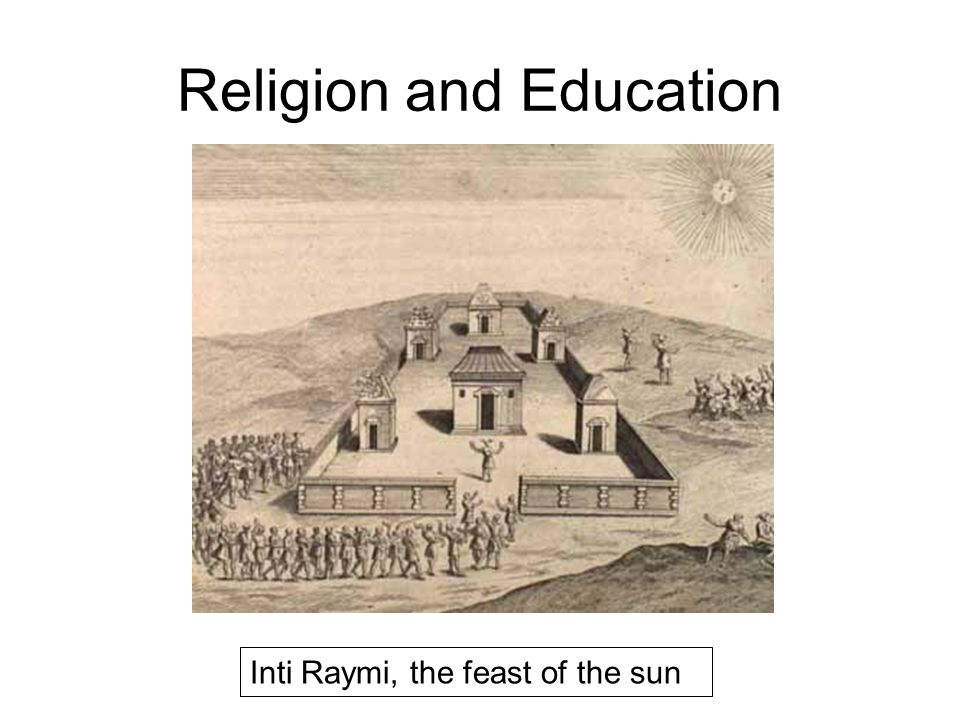 Religion and Education Inti Raymi, the feast of the sun