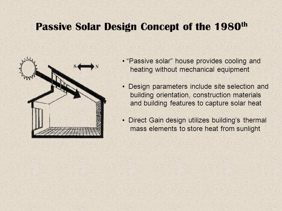 the concept of passive homes and solar energy We have a passive solar house in northern new mexico to understand the concept of passive solar clear glass they are losing more energy than.