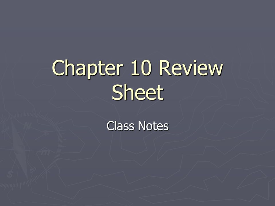 Chapter 10 Review Sheet Class Notes