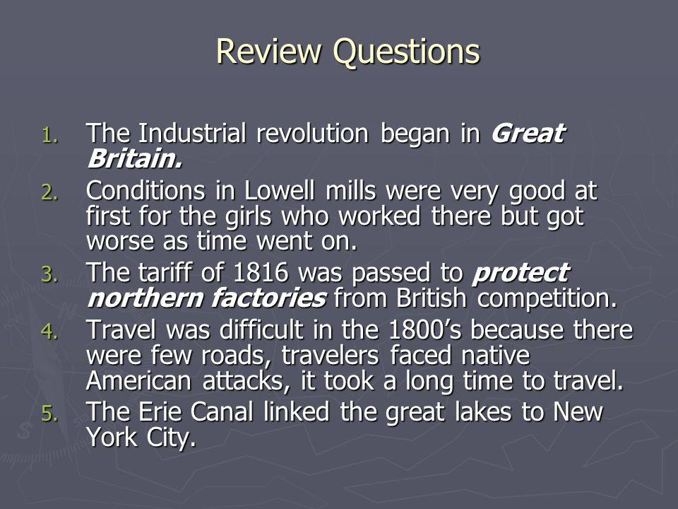 Review Questions 1. The Industrial revolution began in Great Britain.