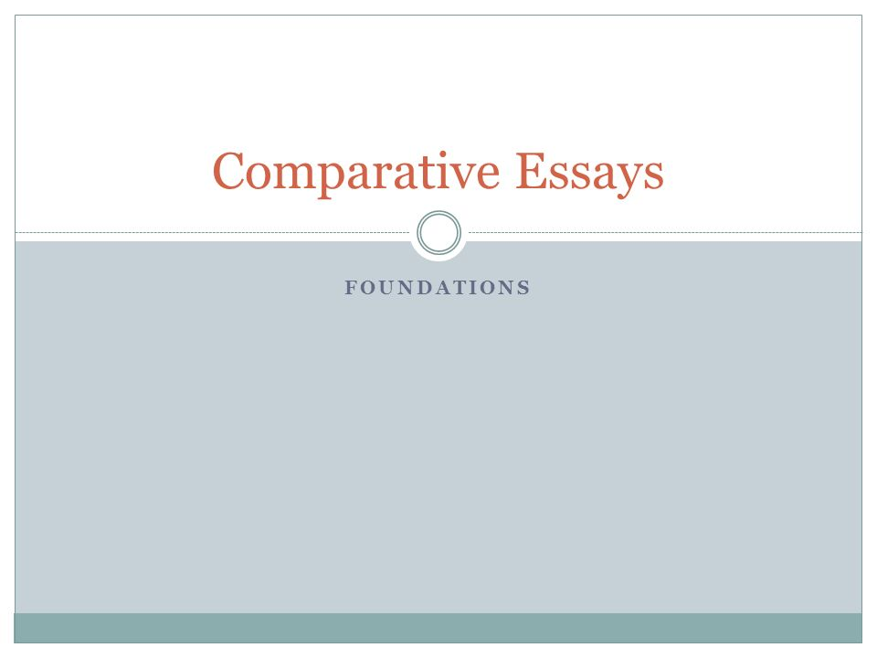 foundations comparative essays overview comparison contrast  1 foundations comparative essays
