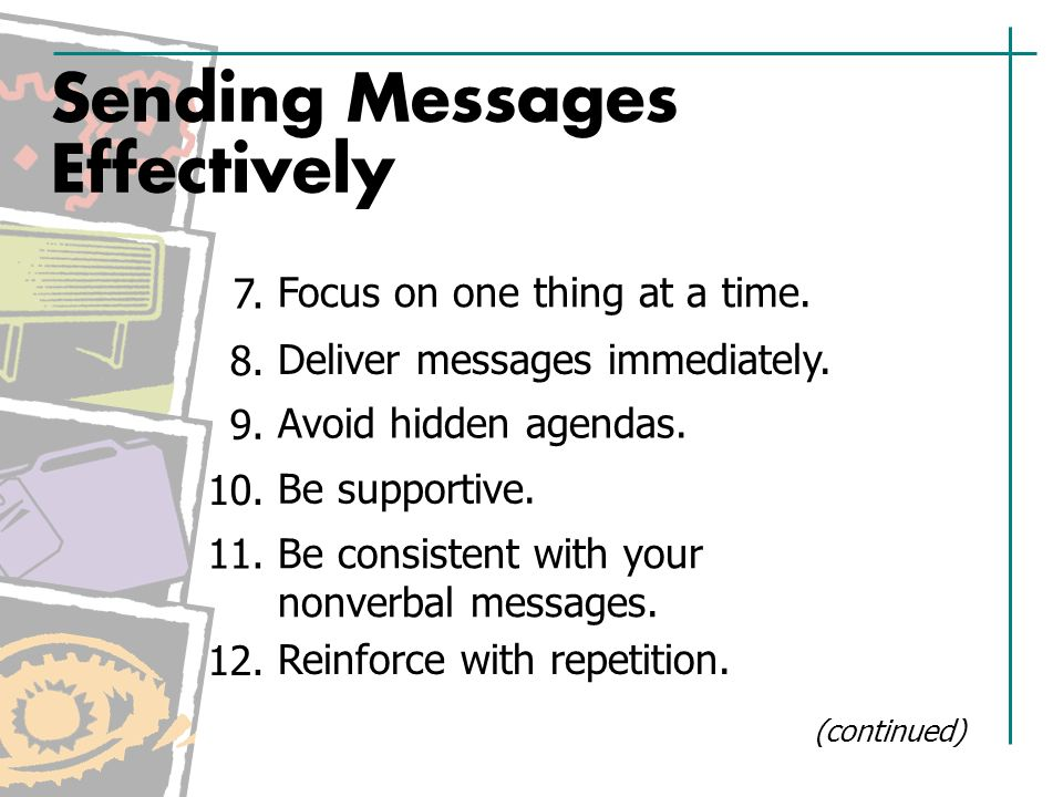 Sending Messages Effectively Deliver messages immediately.