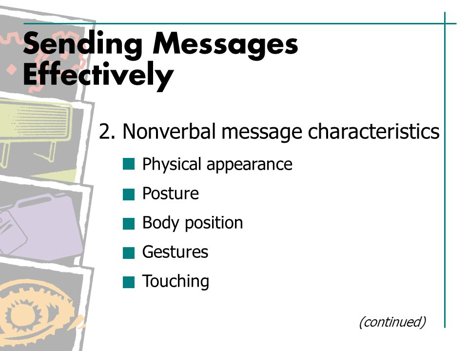 Sending Messages Effectively Nonverbal message characteristics 2.