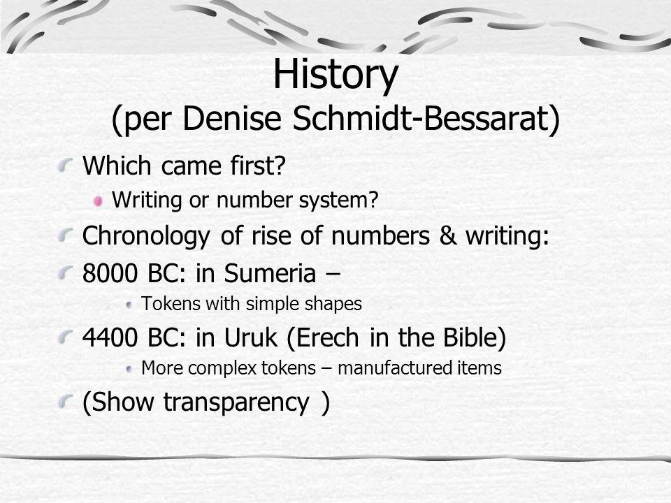 History (per Denise Schmidt-Bessarat) Which came first.
