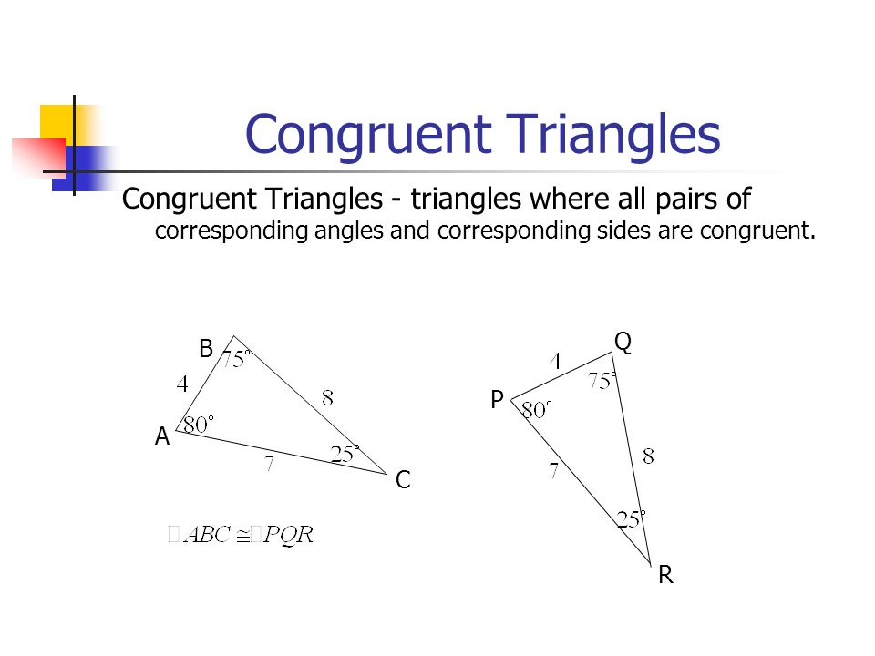 Congruent Triangles Congruent Triangles - triangles where all pairs of corresponding angles and corresponding sides are congruent.