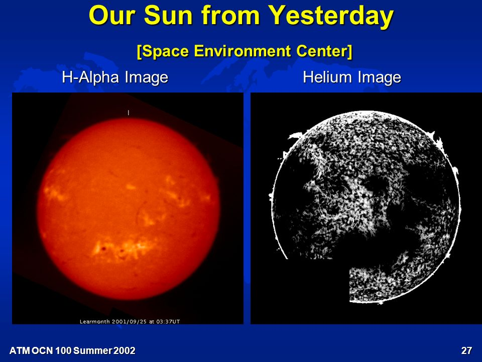 ATM OCN 100 Summer Our Sun last Night [NOAA Space Environment Center] H-Alpha Image