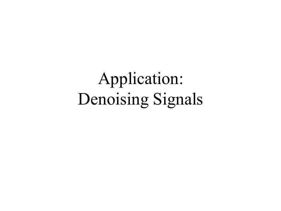 Application: Denoising Signals