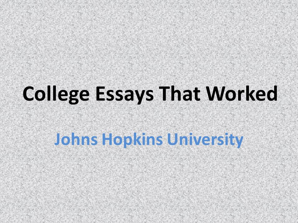 College essays that worked johns hopkins university ppt download