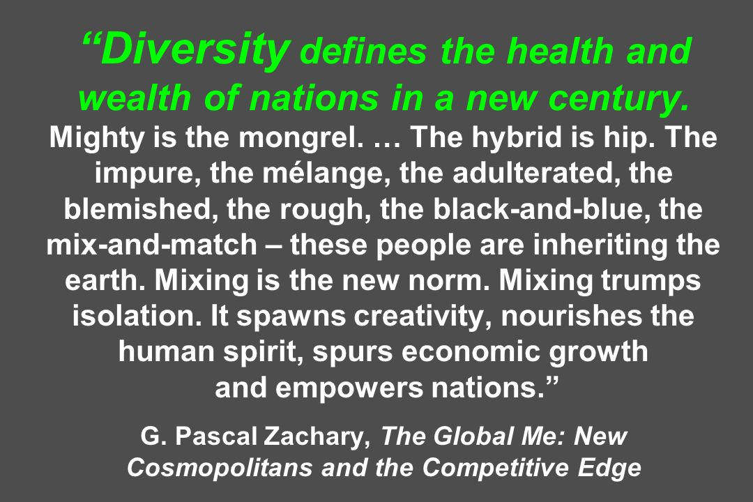Diversity defines the health and wealth of nations in a new century.