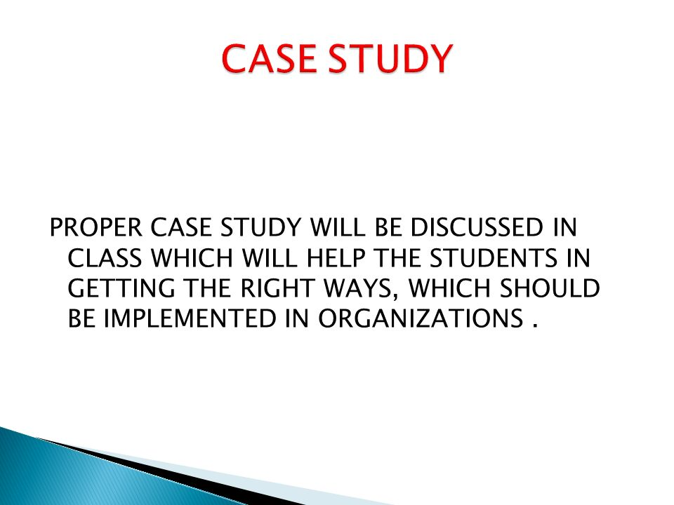 PROPER CASE STUDY WILL BE DISCUSSED IN CLASS WHICH WILL HELP THE STUDENTS IN GETTING THE RIGHT WAYS, WHICH SHOULD BE IMPLEMENTED IN ORGANIZATIONS.