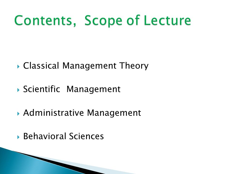  Classical Management Theory  Scientific Management  Administrative Management  Behavioral Sciences