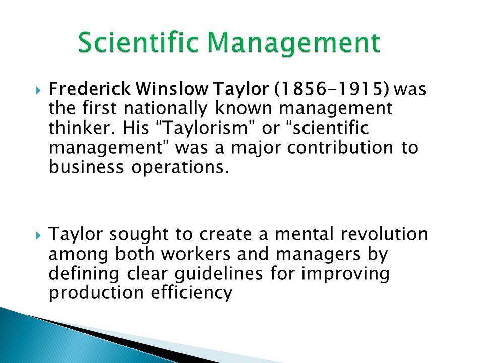  Frederick Winslow Taylor (1856-1915) was the first nationally known management thinker.
