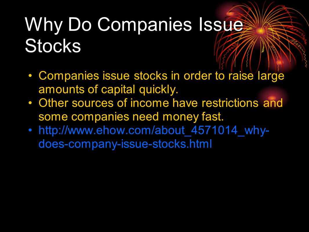 Why Do Companies Issue Stocks Companies issue stocks in order to raise large amounts of capital quickly.