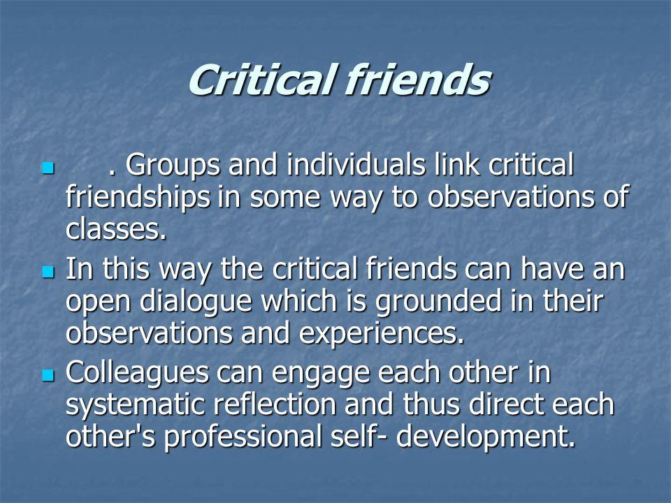 Critical friends.