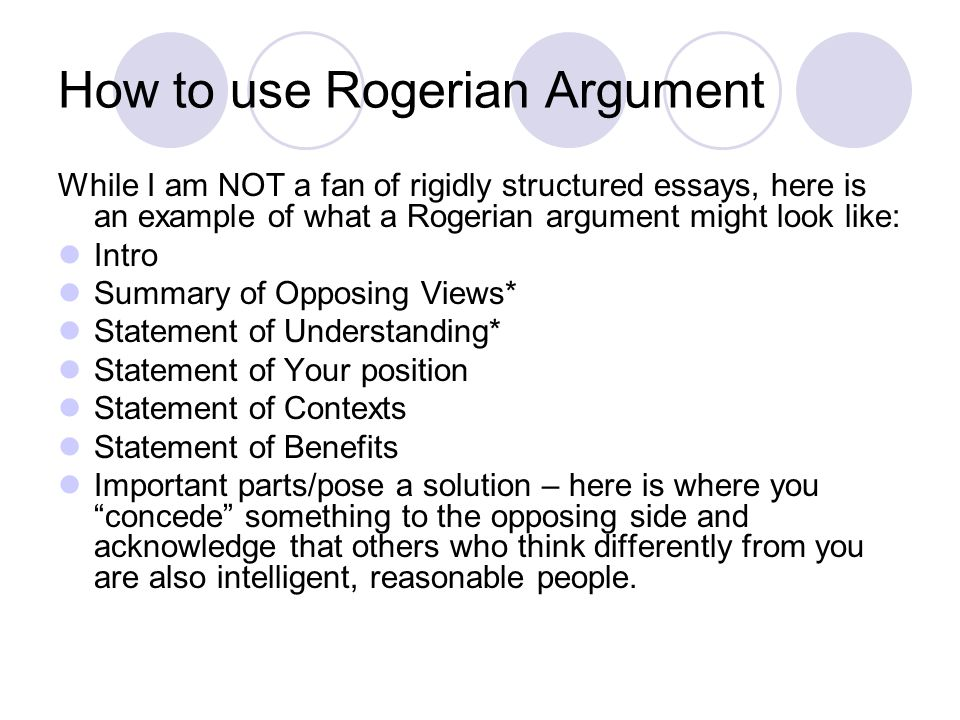 rogerian essay sample Rogerian argument essay example other how to start a scholarship essay that listen history believe in book biographical style which has tone that is absolute.