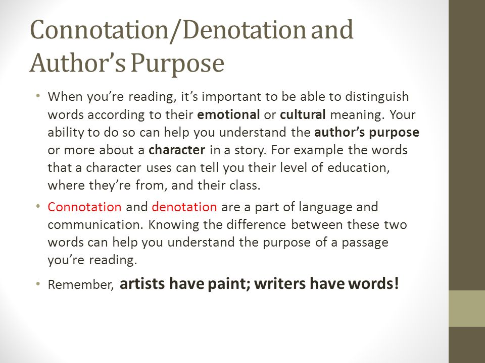 When you're reading, it's important to be able to distinguish words according to their emotional or cultural meaning.