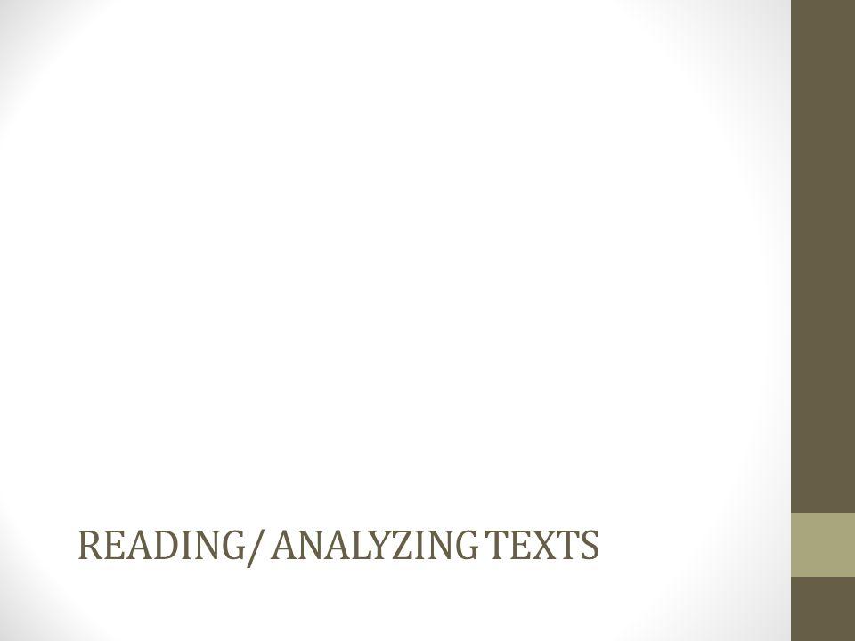 READING/ ANALYZING TEXTS
