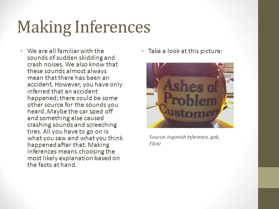 Making Inferences We are all familiar with the sounds of sudden skidding and crash noises.