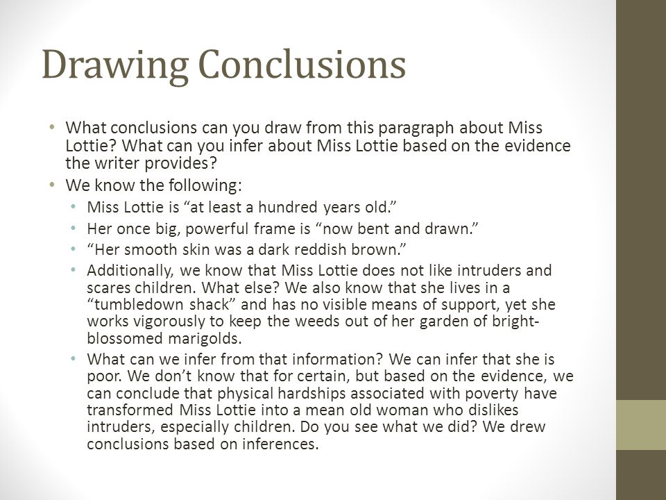Drawing Conclusions What conclusions can you draw from this paragraph about Miss Lottie.