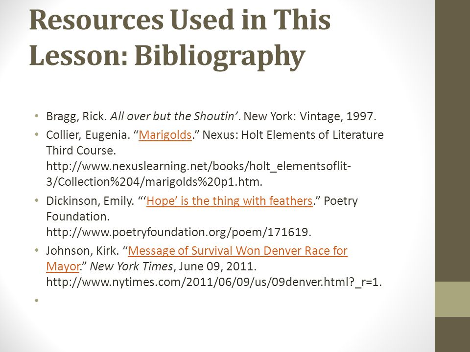 Resources Used in This Lesson: Bibliography Bragg, Rick.