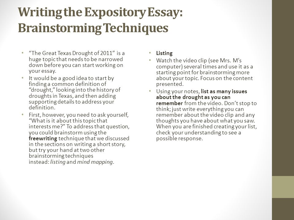 Writing the Expository Essay: Brainstorming Techniques The Great Texas Drought of 2011 is a huge topic that needs to be narrowed down before you can start working on your essay.