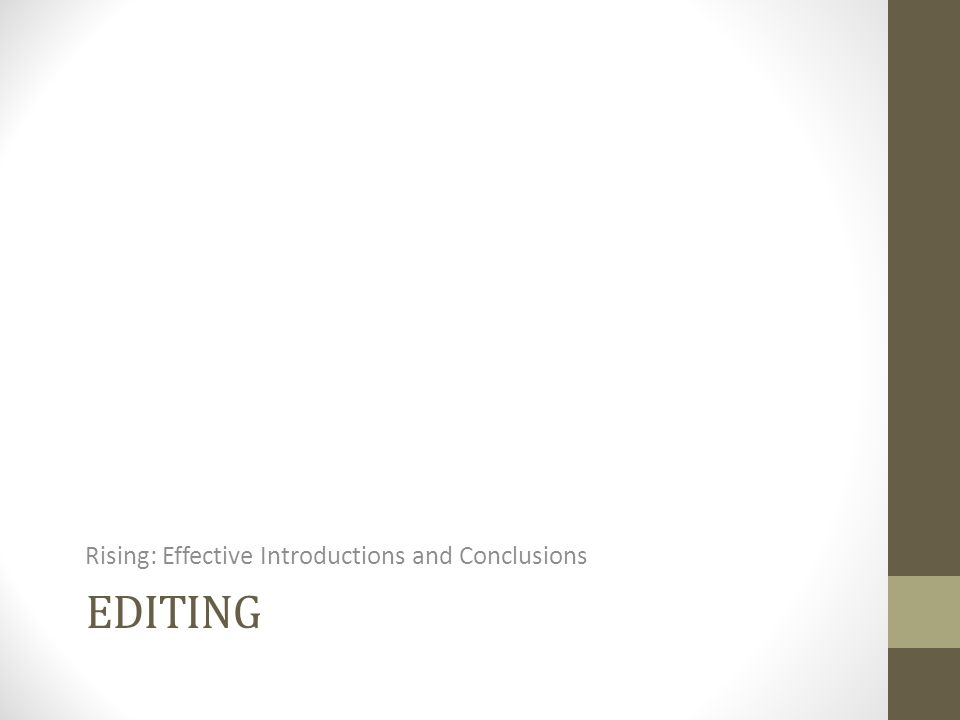 EDITING Rising: Effective Introductions and Conclusions