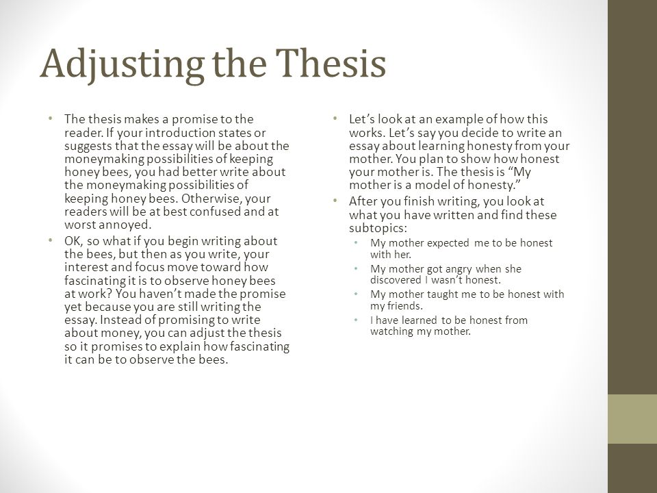 Adjusting the Thesis The thesis makes a promise to the reader.
