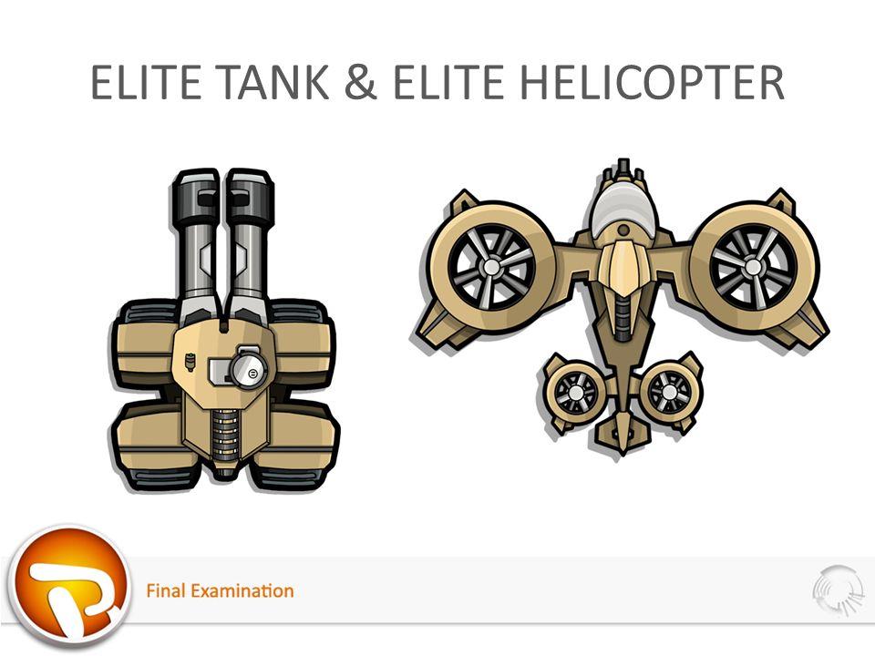 ELITE TANK & ELITE HELICOPTER