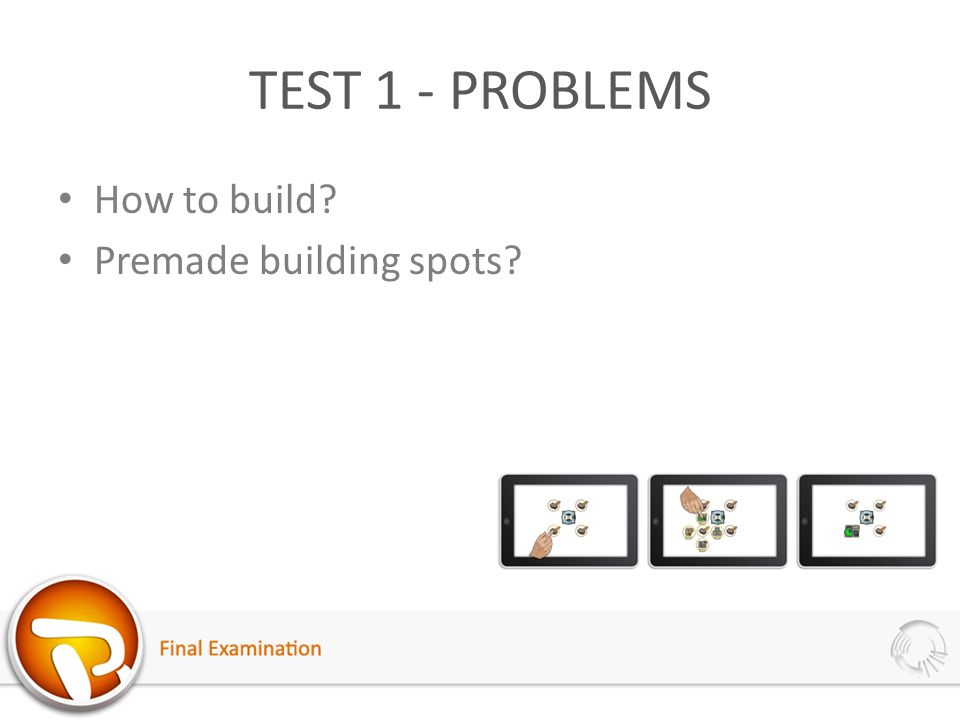 TEST 1 - PROBLEMS How to build? Premade building spots?