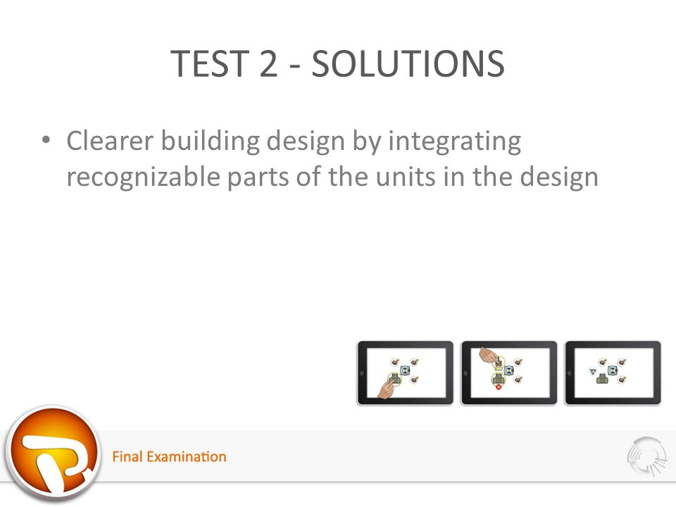 TEST 2 - SOLUTIONS Clearer building design by integrating recognizable parts of the units in the design