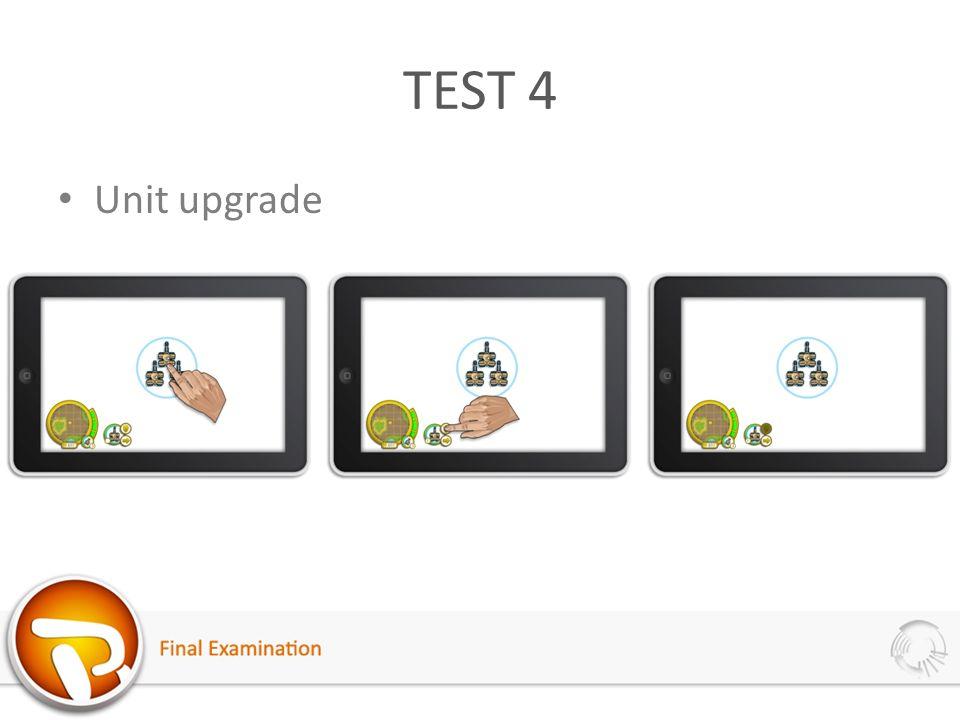 TEST 4 Unit upgrade