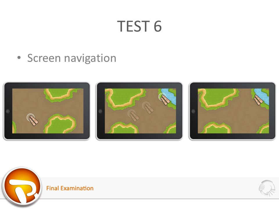 TEST 6 Screen navigation