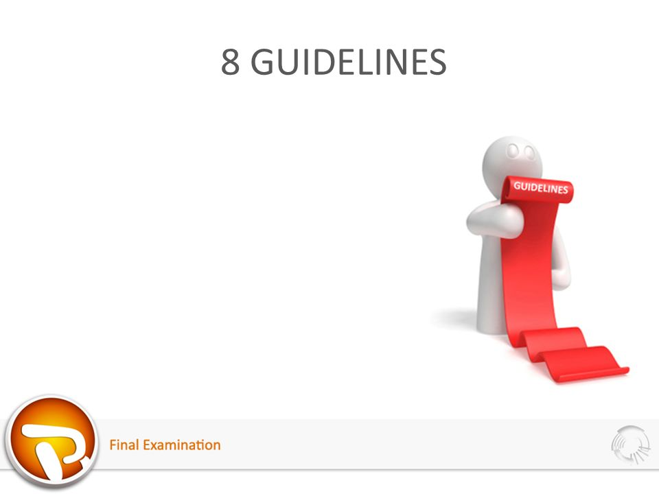 8 GUIDELINES