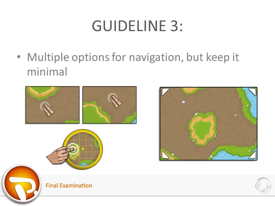 GUIDELINE 3: Multiple options for navigation, but keep it minimal