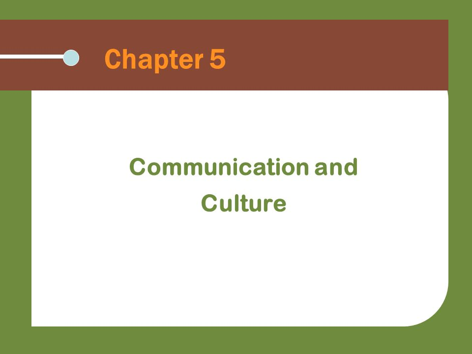 Chapter 5 Communication and Culture